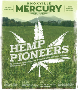 Meet East Tennessee's hemp pioneers. A Knoxville Mercury cover story by Clay Duda.